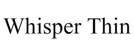 WHISPER THIN