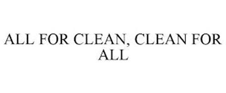 ALL FOR CLEAN, CLEAN FOR ALL