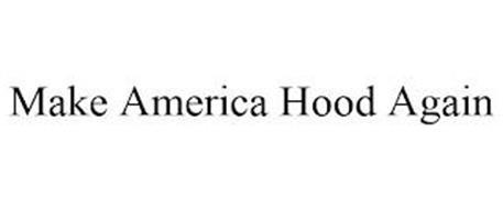 MAKE AMERICA HOOD AGAIN