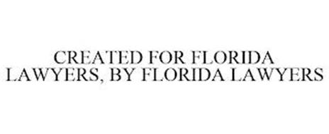 CREATED FOR FLORIDA LAWYERS, BY FLORIDA LAWYERS