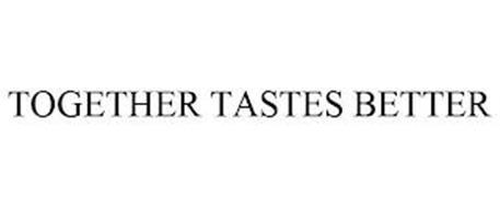 TOGETHER TASTES BETTER