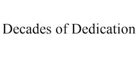 DECADES OF DEDICATION