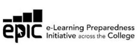 EPIC E-LEARNING PREPAREDNESS INITIATIVE ACROSS THE COLLEGE