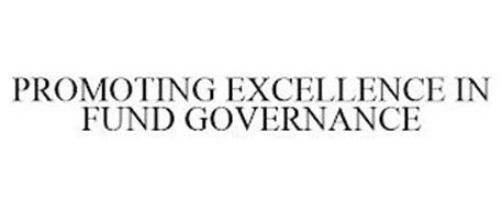 PROMOTING EXCELLENCE IN FUND GOVERNANCE