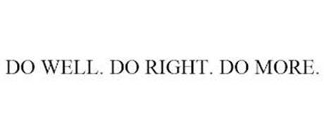 DO WELL. DO RIGHT. DO MORE.