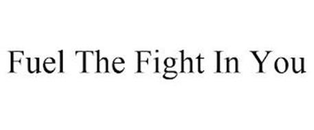 FUEL THE FIGHT IN YOU
