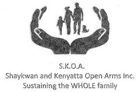 SHAYKWAN AND KENYATTA OPEN ARMS, SUSTAINING THE WHOLE FAMILY, S.K.O.A.