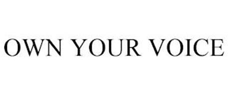OWN YOUR VOICE