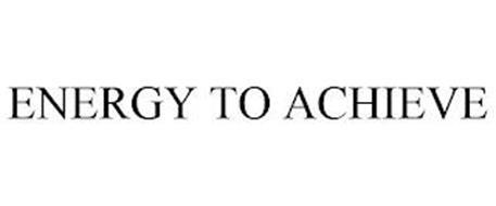 ENERGY TO ACHIEVE