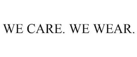WE CARE. WE WEAR.