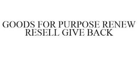 GOODS FOR PURPOSE RENEW RESELL GIVE BACK