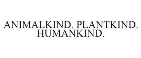 ANIMALKIND. PLANTKIND. HUMANKIND.