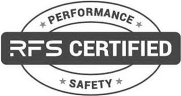 RFS CERTIFIED PERFORMANCE SAFETY