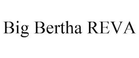 BIG BERTHA REVA