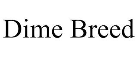 DIME BREED