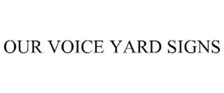 OUR VOICE YARD SIGNS