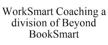 WORKSMART COACHING A DIVISION OF BEYOND BOOKSMART
