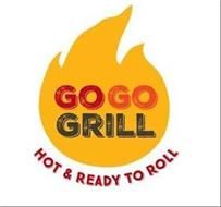GOGO GRILL HOT & READY TO ROLL