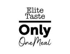ELITE TASTE ONLY ONE MEAL