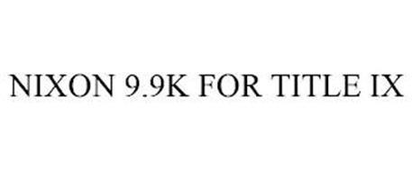 NIXON 9.9K FOR TITLE IX