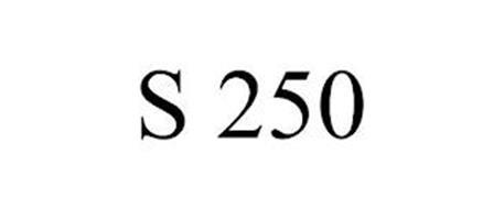 S 250