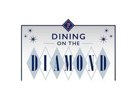 DINING ON THE DIAMOND