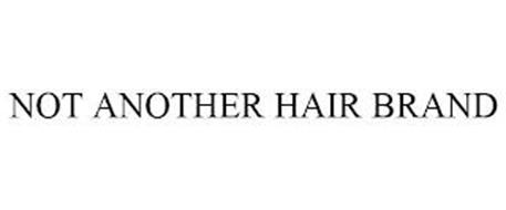 NOT ANOTHER HAIR BRAND