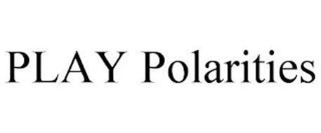 PLAY POLARITIES