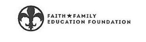 FAITH FAMILY EDUCATION FOUNDATION