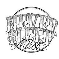 NEVER $LEEP MUSIC