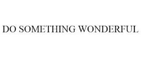 DO SOMETHING WONDERFUL