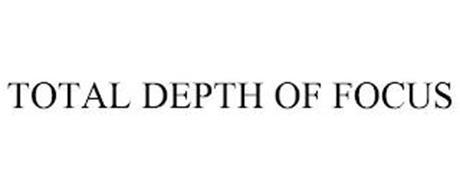 TOTAL DEPTH OF FOCUS