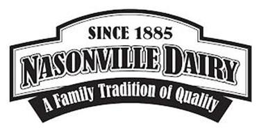 SINCE 1885 NASONVILLE DAIRY A FAMILY TRADITION OF QUALITY