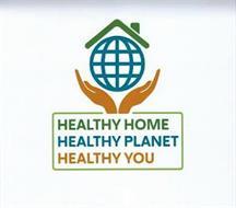 HEALTHY HOME HEALTHY PLANET HEALTHY YOU