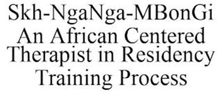 SKH-NGANGA-MBONGI AN AFRICAN CENTERED THERAPIST IN RESIDENCY TRAINING PROCESS