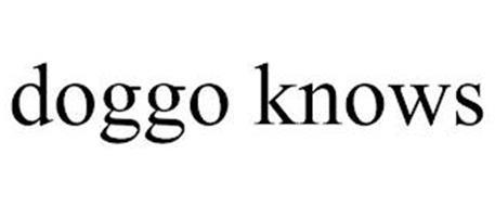 DOGGO KNOWS