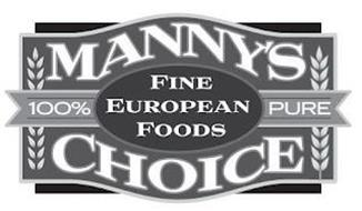 MANNY'S CHOICE 100% PURE FINE EUROPEAN FOODS