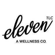 ELEVEN TLC A WELLNESS CO.