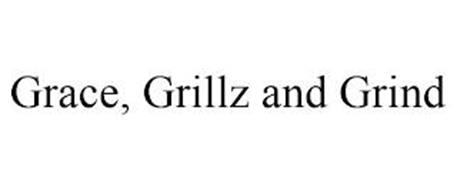 GRACE, GRILLZ AND GRIND