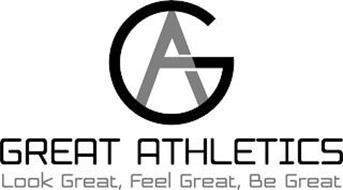 GA GREAT ATHLETICS LOOK GREAT, FEEL GREAT, BE GREAT