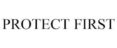 PROTECT FIRST