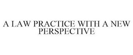 A LAW PRACTICE WITH A NEW PERSPECTIVE