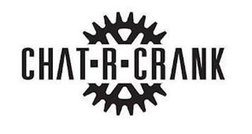 CHAT-R-CRANK