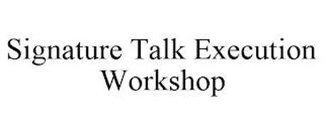 SIGNATURE TALK EXECUTION WORKSHOP