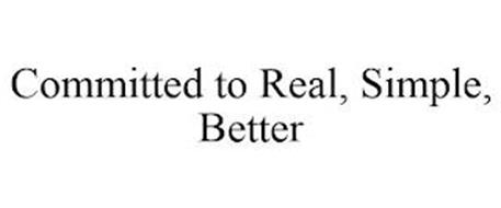 COMMITTED TO REAL, SIMPLE, BETTER
