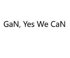 GAN, YES WE CAN