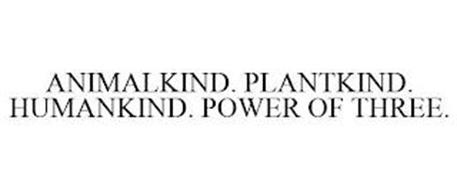 ANIMALKIND. PLANTKIND. HUMANKIND. POWER OF THREE.