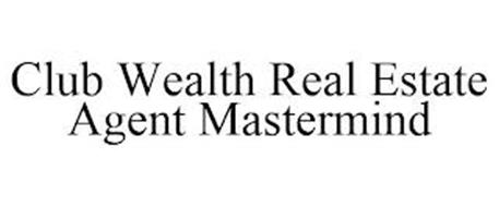 CLUB WEALTH REAL ESTATE AGENT MASTERMIND
