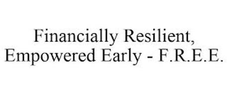 FINANCIALLY RESILIENT, EMPOWERED EARLY - F.R.E.E.
