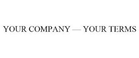 YOUR COMPANY - YOUR TERMS